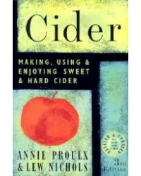 CIDER MAKING, USING & ENJOYING SWEET & HARD CIDER (PROULX)