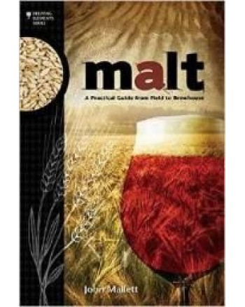 Malt- A Practical Guide From Field To Brewhouse ( John Mallett)