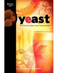 Yeast - The Practical Guide to Beer Fermentation (White & Zainasheff)
